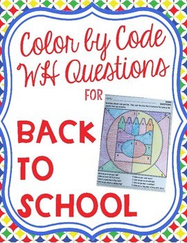 Color by Code WH Questions for Back to School