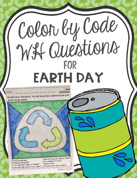 Color by Code WH Questions for Earth Day