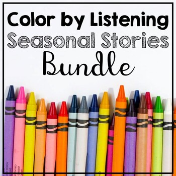 Color by Listening Seasonal Stories Bundle (A Following Directions Activity)