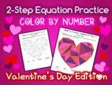 Color by Number: 2-Step Equation Practice (VALENTINE'S DAY)