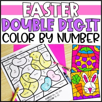 Easter Math Color by Code Pictures: Double Digit Addition & Subtraction