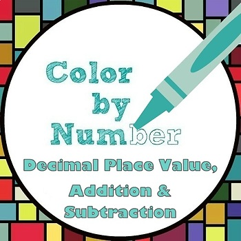 Math Color by Number - Decimals: Adding Subtracting Ordering and Comparing