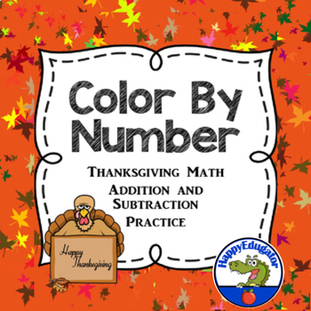 Color by Number Thanksgiving Math Practice - Addition and Subtraction