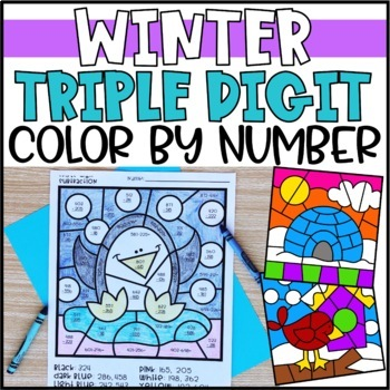 Color by Number Winter Mystery Pictures: Triple Digit Addition & Subtraction