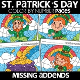 Color by Number |missing addends | St. Patrick's Day Pages| Math Worksheets