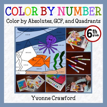Color by Number (Sixth Grade) Color by Absolutes, GCF, & Quadrants