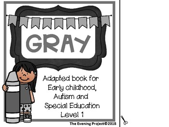 Color Gray-adapted book for Early Childhood, Special Education, and Autism