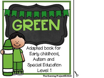 Color Green-adapted book for Early Childhood, Special Education, and Autism
