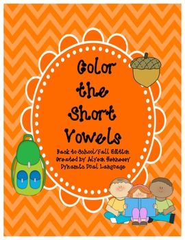 Color the Short Vowel! Back to School/Fall Edition