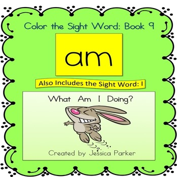 "Sight Word Book and Practice for ""Am""  Color the Sight Word Book 9"
