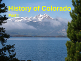 Colorado History Part I