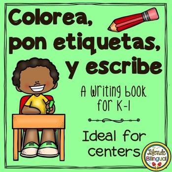Colorea, pon etiquetas, y escribe – A writing and labeling book