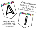 Colored Dot Banner with Letters Numbers and Symbols