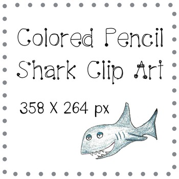 FREE Shark Clip Art ~ Hand Drawn with Colored Pencils