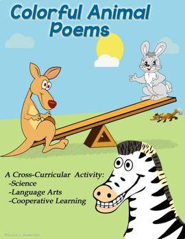 Colorful Animal Poems: Cross Curricular - Science/ELA/Coop