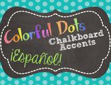 Colorful Chalkboard Dot Classroom Decor SPANISH