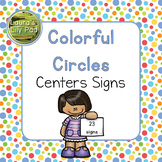 Colorful Circles Centers Signs for Preschool, PreK, and Kindergarten