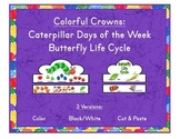 Colorful Crowns Happy Caterpillar & Butterfly Life Cycle C