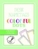 Colorful Dots Printable Desk Name Tags