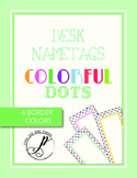 Colorful Dots Printable Desk Name Tags