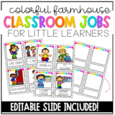 Colorful Farmhouse Classroom Jobs- EDITABLE
