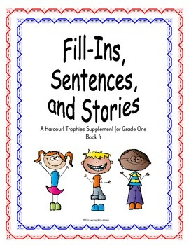 Harcourt Trophies FIRST GRADE (Book 4): Fill-In Sentences