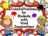 Colorful Fractions For Students with Vivid Imaginations CCSS 5.NF.1, 5.NF.2