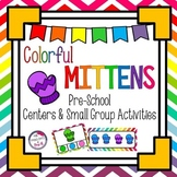 Early Learning Colorful Mittens Literacy & Math Small Group & Center Activities