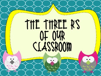 Colorful Owl 3 R's of our classroom posters
