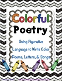 Colorful Poetry - Using Figurative Language to Write Color Poems & Songs