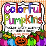 Colorful Pumpkins  (A Pocket Chart Activity and Emergent R