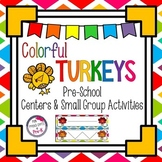 Colorful Turkeys Preschool Center and Small Group Activities