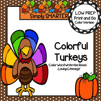 Colorful Turkeys:  LOW PREP Thanksgiving Color Word Write the Room