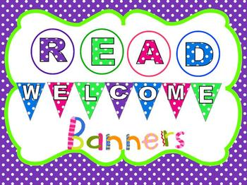 Colorful polka dot READ and WELCOME banners