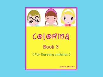 Colorina, Coloring Book for Nursery Children ( Book 3 )