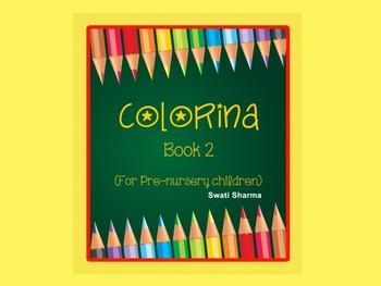 Colorina, Coloring Book for Pre-Nursery Children ( Book 2 )