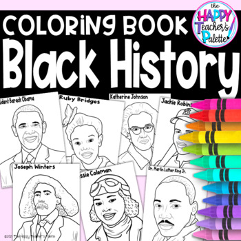 Coloring Book ~ Black History Month~ by The Happy Teacher\'s Palette