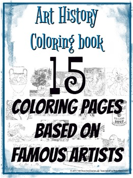 Coloring Book of Art History and Famous Artists 15 Coloring Pages for Visual Art