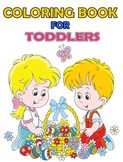 Coloring Books for Toddlers: Preschool Prep Workbooks (Activity Books for Kids)