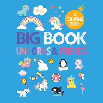 Coloring Pages Big Book Unicorns & Friends Printable Coloring Book for Kids