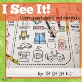 Coloring Worksheets and Books for Articulation of TH, SH, CH and J:  I See It!