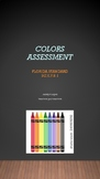 Colors Assessment for Pre-K / Early to Mid K