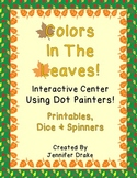 Colors In The Leaves!  ~Fall Center Activity Using Dot Painters!  ~Supports CC