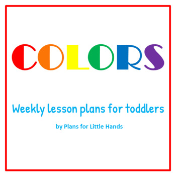 Colors toddler lesson plan by plans for little hands tpt colors toddler lesson plan publicscrutiny Choice Image