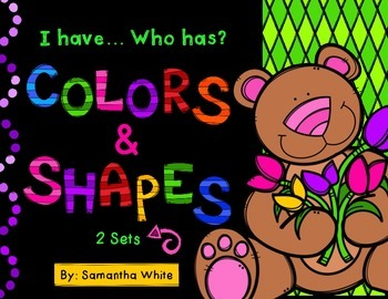 Colors and Shapes - I have... Who has?