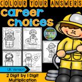 Colour By Numbers Careers: 2 Digit by 1 Digit Multiplicati