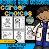 Colour By Numbers Careers: 2 Digit by 2 Digit Multiplicati