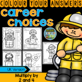 Colour By Numbers Careers: Multiply by 2 and 4 UK Version