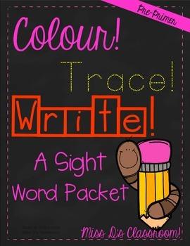 Colour, Trace, Write: Pre-Primer Sight Words!