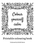 Colour yourself calm: Art therapy printable colouring book